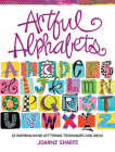 Artful Alphabets: 55 Inspiring Hand Lettering Techniques and Ideas Cover Image