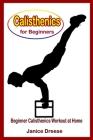 Calisthenics for Beginners: Beginner Calisthenics Workout At Home Cover Image
