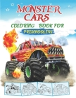 Monster Cars Coloring Book For Preschoolers: Attractive Monster Coloring Book for Boys and Girls (activity Book For Kids) Cover Image