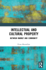 Intellectual and Cultural Property: Between Market and Community Cover Image