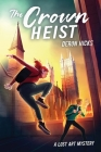 The Crown Heist (The Lost Art Mysteries) Cover Image