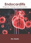 Endocarditis: Diagnosis, Therapy and Prevention Cover Image