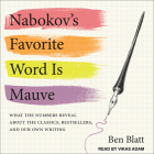 Nabokov's Favorite Word Is Mauve: What the Numbers Reveal about the Classics, Bestsellers, and Our Own Writing Cover Image