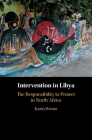 Intervention in Libya: The Responsibility to Protect in North Africa Cover Image