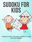 Sudoku for Kids: A collection of sudoku puzzles for kids to learn how to play from beginners to advanced level - perfect camping gift S Cover Image
