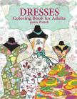 Dresses Coloring Book For Adults Cover Image