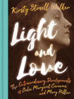 Light and Love: The Extraordinary Developments of Julia Margaret Cameron and Mary Hillier Cover Image