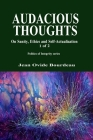 Audacious Thoughts: : On Sanity, Ethics, and Self-Actualization 1 OF 2 Cover Image