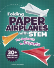 Folding Paper Airplanes with STEM: For Beginners to Experts Cover Image