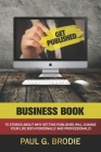 Get Published Business Book: 75 Stories About Why Getting Published Will Change Your Life Both Professionally and Personally Cover Image