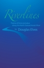 Riverlines: Poems of time and place along the North Saskatchewan River Cover Image