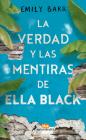 La Verdad Y Las Mentiras de Ella Black / The Truth and Lies of Ella Black Cover Image
