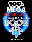 100+ MEGA Medium Level Crossword Puzzles Book: A Unique Crossword Puzzle Book For Adults Medium Difficulty Based On Contemporary UK-English Words As C Cover Image