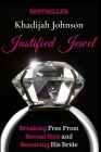 Justified Jewel: Breaking Free From Sexual Sins and Becoming His Bride Cover Image