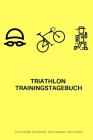 Triathlon Trainingstagebuch: The harder the battle, the sweeter the victory Cover Image