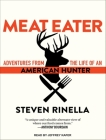 Meat Eater: Adventures from the Life of an American Hunter Cover Image