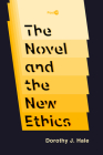 The Novel and the New Ethics (Post*45) Cover Image