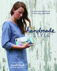 Handmade Style: 23 Must-Have Basics to Stitch, Use, and Wear Cover Image