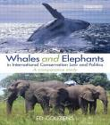 Whales and Elephants in International Conservation Law and Politics: A Comparative Study (Routledge Research in International Environmental Law) Cover Image