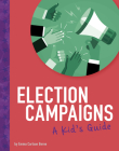 Election Campaigns: A Kid's Guide Cover Image