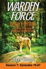 Warden Force: Deadly Intent and Other True Game Warden Adventures: Episodes 76 - 87 Cover Image