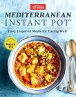 Mediterranean Instant Pot: Easy, Inspired Meals for Eating Well Cover Image