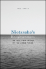 Nietzsche's Enlightenment: The Free-Spirit Trilogy of the Middle Period Cover Image