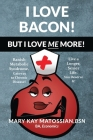 I Love Bacon! But I Love Me More! Cover Image