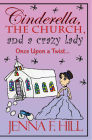 Cinderella, The Church and a Crazy Lady, Once Upon a Twist Cover Image