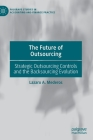 The Future of Outsourcing: Strategic Outsourcing Controls and the Backsourcing Evolution Cover Image