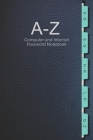 A-Z Computer and Internet Password Notebook: For storing Website and Social Media Log-in Passwords Cover Image