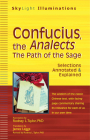 Confucius, the Analects: The Path of the Sage--Selections Annotated & Explained (SkyLight Illuminations) Cover Image