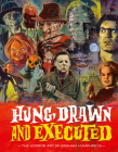 Hung, Drawn and Executed: The Horror Art of Graham Humphreys Cover Image
