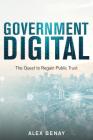 Government Digital: The Quest to Regain Public Trust Cover Image