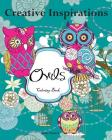 Creative Inspirations Owls Coloring Book: Awesome Coloring Books, A Stress Management Coloring Book For Adults Cover Image