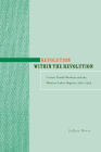 Revolution Within the Revolution: Cotton Textile Workers and the Mexican Labor Regime, 1910-1923 Cover Image