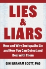 Lies and Liars: How and Why Sociopaths Lie and How You Can Detect and Deal with Them Cover Image