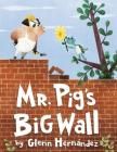 Mr. Pig's Big Wall Cover Image