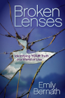 Broken Lenses: Identifying Your Truth in a World of Lies Cover Image