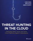 Threat Hunting in the Cloud: Defending Aws, Azure and Other Cloud Platforms Against Cyberattacks Cover Image