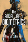 The Social Life of Biometrics Cover Image