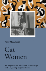 Cat Women: An Exploration of Feline Friendships and Lingering Superstitions Cover Image