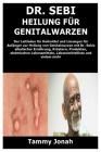 Dr. Sebi Heilung für Genitalwarzen: Der Leitfaden für Heilmittel und Lösungen für Anfänger zur Heilung von Genitalwarzen mit Dr. Sebis alkalischer Ern Cover Image