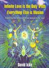 Infinite Love Is the Only Truth: Everything Else Is Illusion Cover Image