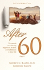 After 60: The secrets to achieving happiness, health, and fulfillment in later life - Part II Cover Image
