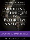 Modeling Techniques in Predictive Analytics with Python and R: A Guide to Data Science Cover Image
