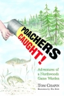 Poachers Caught!: Adventures of a Northwoods Game Warden Cover Image