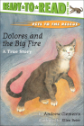 Dolores and the Big Fire (Ready-To-Read:) Cover Image