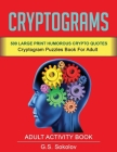 Criptograms: 500 LARGE PRINT HUMOROUS CRYPTOQUOTES. Cryptograms Puzzles Book for Adult. Adult Activity Book Cover Image