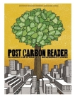 The Post Carbon Reader: Managing the 21st Century's Sustainability Crises Cover Image